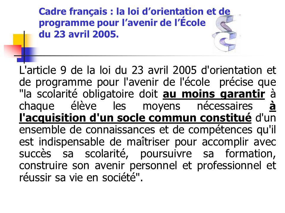 Cadre français : la loi dorientation et de programme pour lavenir de lÉcole du 23 avril 2005. L'article 9 de la loi du 23 avril 2005 d'orientation et