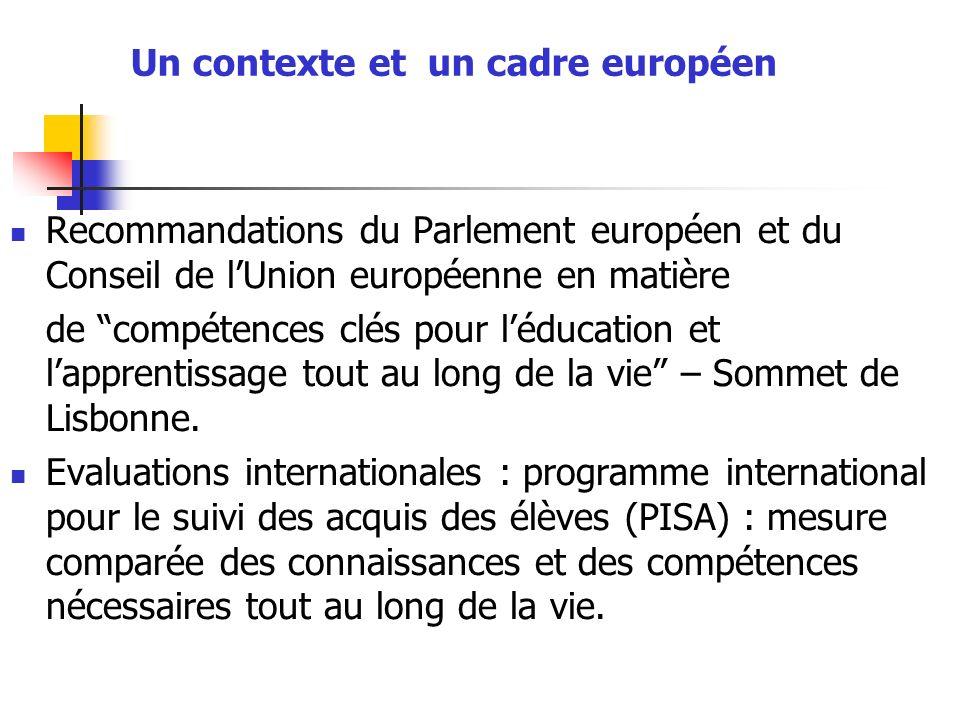 Un contexte et un cadre européen Recommandations du Parlement européen et du Conseil de lUnion européenne en matière de compétences clés pour léducati