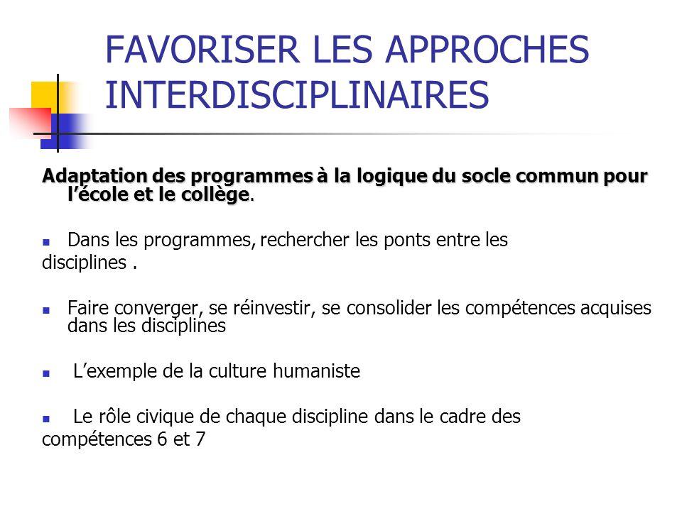 FAVORISER LES APPROCHES INTERDISCIPLINAIRES Adaptation des programmes à la logique du socle commun pour lécole et le collège. Dans les programmes, rec