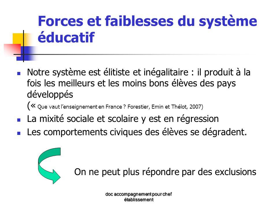 doc accompagnement pour chef établissement Forces et faiblesses du système éducatif Notre système est élitiste et inégalitaire : il produit à la fois