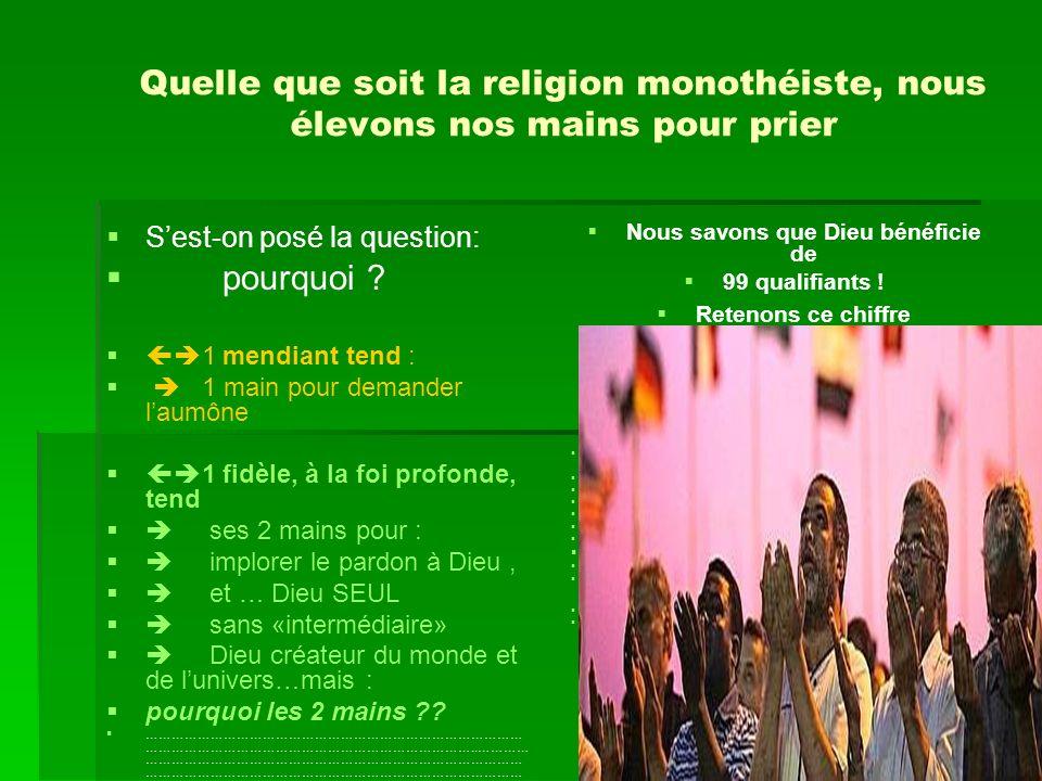 Quelle que soit la religion monothéiste, nous élevons nos mains pour prier Sest-on posé la question: pourquoi ? 1 mendiant tend : 1 main pour demander