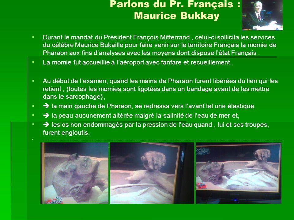 Parlons du Pr. Français : Maurice Bukkay Durant le mandat du Président François Mitterrand, celui-ci sollicita les services du célèbre Maurice Bukaill
