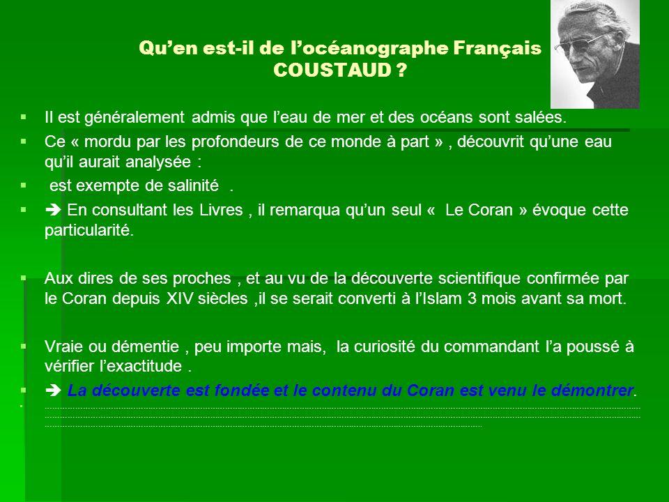 Quen est-il de locéanographe Français COUSTAUD ? Il est généralement admis que leau de mer et des océans sont salées. Ce « mordu par les profondeurs d