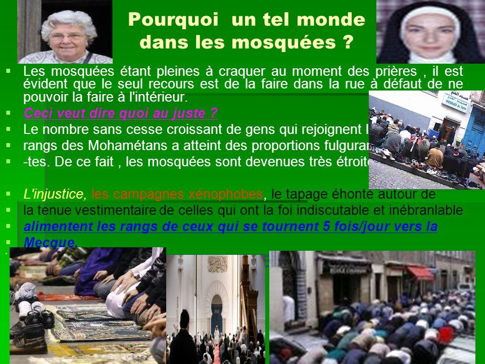 Pourquoi un tel monde dans les mosquées ? Les mosquées étant pleines à craquer au moment des prières, il est évident que le seul recours est de la fai