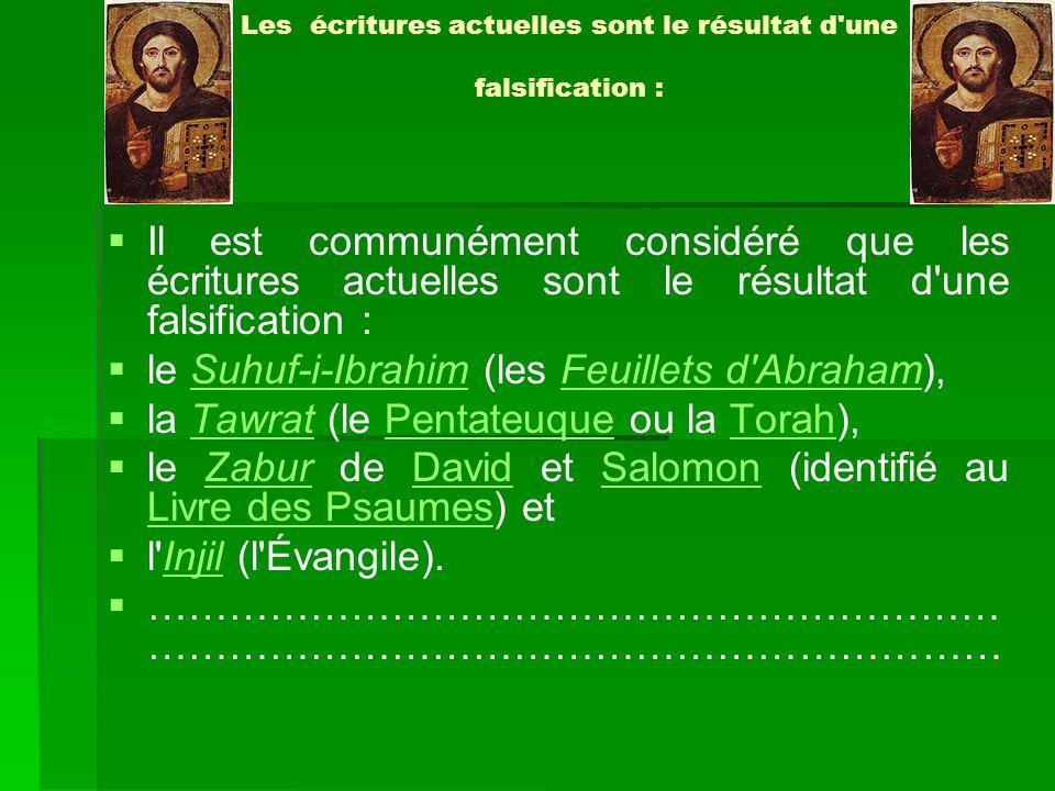 Les écritures actuelles sont le résultat d'une falsification : Il est communément considéré que les écritures actuelles sont le résultat d'une falsifi