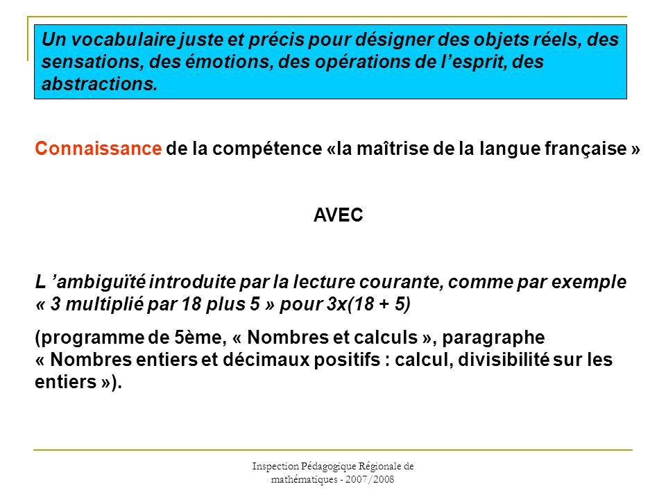 Inspection Pédagogique Régionale de mathématiques - 2007/2008 Connaissance de la compétence «la maîtrise de la langue française » AVEC L ambiguïté int