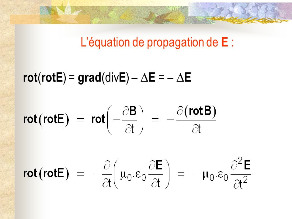 Finalement : Léquation de propagation de E :