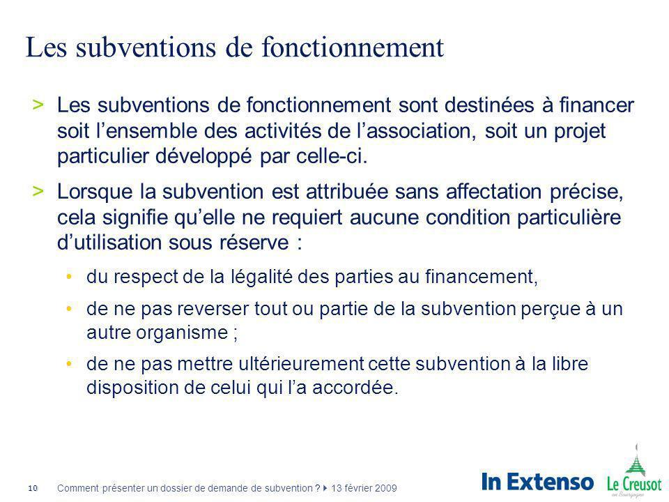 10 Comment présenter un dossier de demande de subvention ? 13 février 2009 Les subventions de fonctionnement >Les subventions de fonctionnement sont d