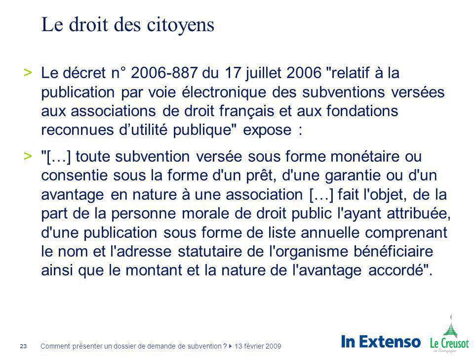 23 Comment présenter un dossier de demande de subvention ? 13 février 2009 Le droit des citoyens >Le décret n° 2006-887 du 17 juillet 2006