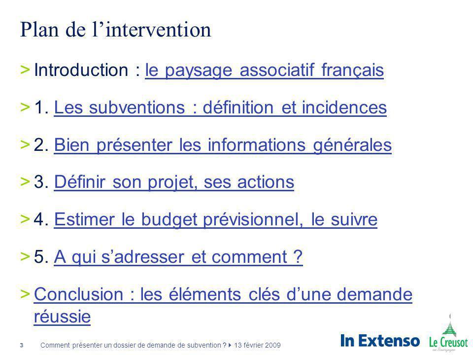 3 Comment présenter un dossier de demande de subvention ? 13 février 2009 Plan de lintervention >Introduction : le paysage associatif françaisle paysa