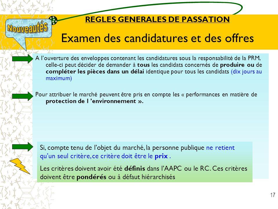 17 REGLES GENERALES DE PASSATION Examen des candidatures et des offres A louverture des enveloppes contenant les candidatures sous la responsabilité d
