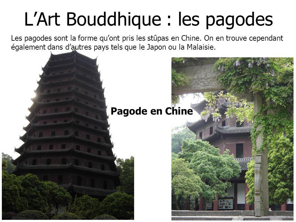 LArt Bouddhique : les pagodes Pagode en Chine Les pagodes sont la forme quont pris les stûpas en Chine. On en trouve cependant également dans dautres