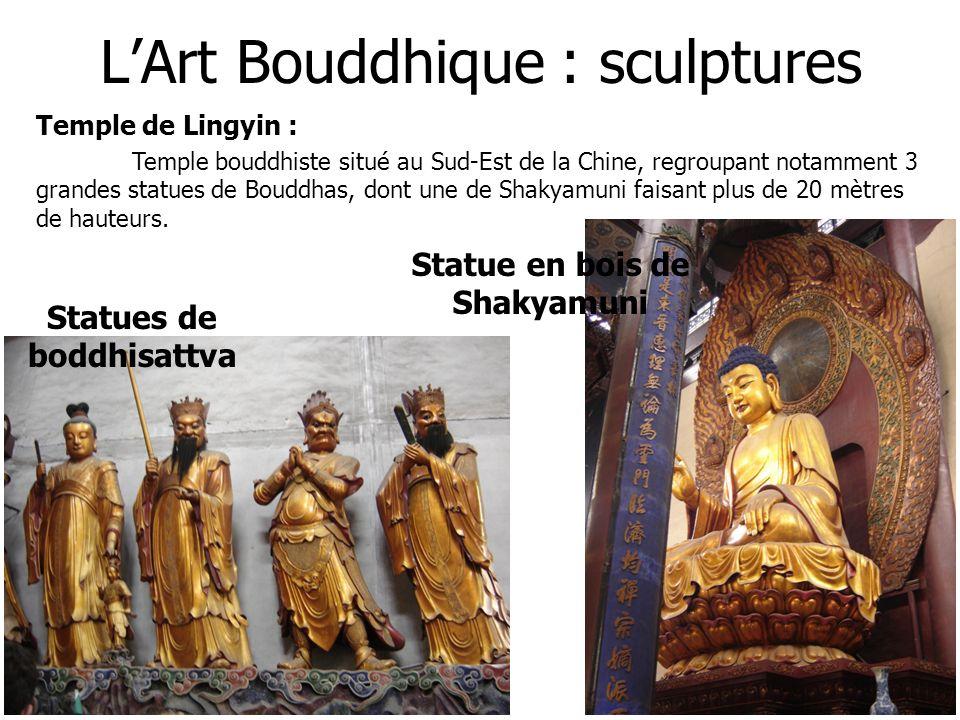 LArt Bouddhique : sculptures Temple de Lingyin : Temple bouddhiste situé au Sud-Est de la Chine, regroupant notamment 3 grandes statues de Bouddhas, d