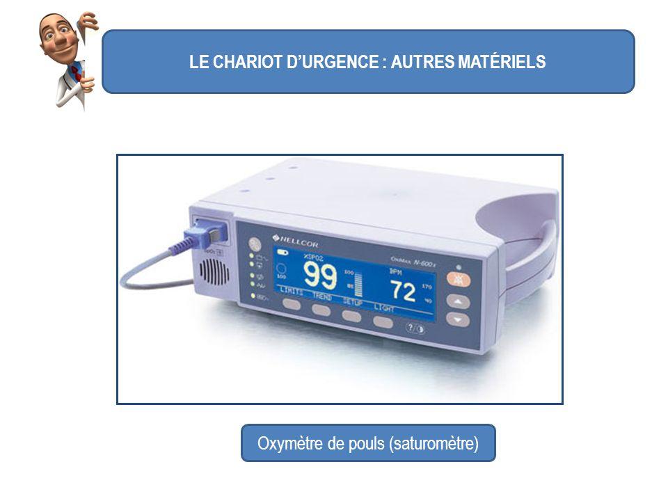 LE CHARIOT DURGENCE : AUTRES MATÉRIELS Oxymètre de pouls (saturomètre)