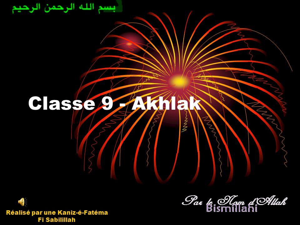 Classe 9 - Akhlak Réalisé par une Kaniz-é-Fatéma Fi Sabilillah