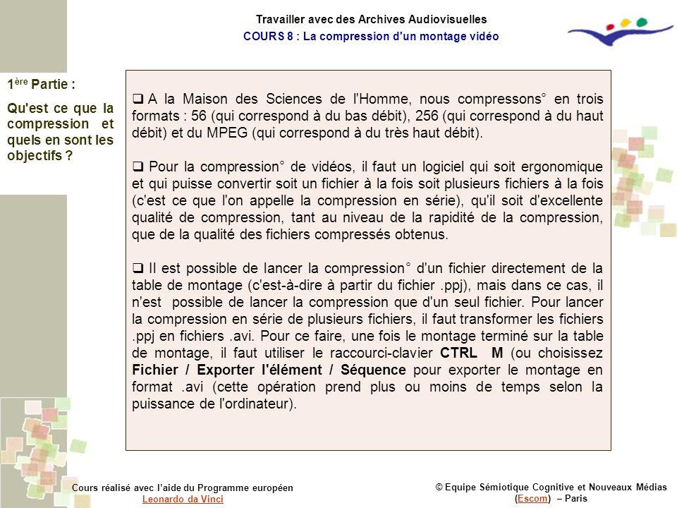 1 ère Partie : Qu'est ce que la compression et quels en sont les objectifs ? © Equipe Sémiotique Cognitive et Nouveaux Médias (Escom) – ParisEscom Cou