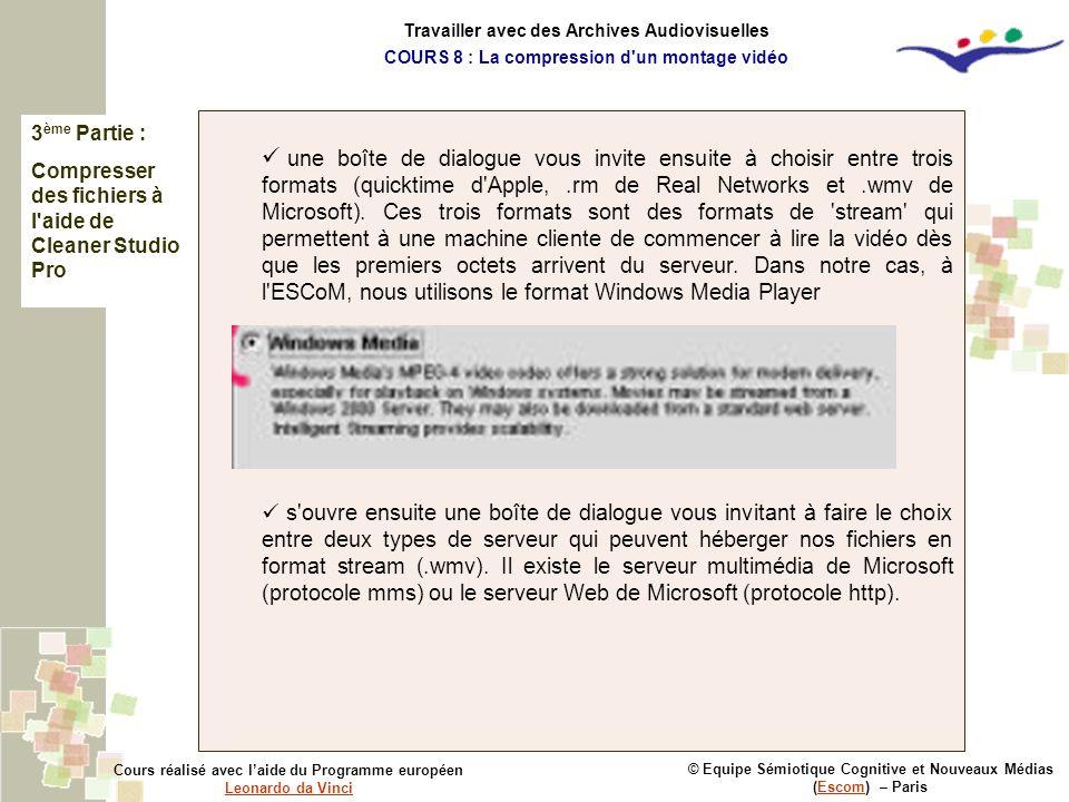 3 ème Partie : Compresser des fichiers à l'aide de Cleaner Studio Pro © Equipe Sémiotique Cognitive et Nouveaux Médias (Escom) – ParisEscom Cours réal
