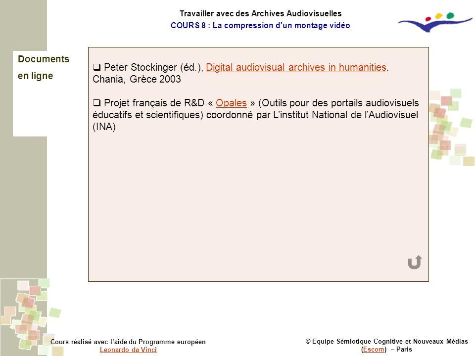 Documents en ligne © Equipe Sémiotique Cognitive et Nouveaux Médias (Escom) – ParisEscom Cours réalisé avec laide du Programme européen Leonardo da Vi