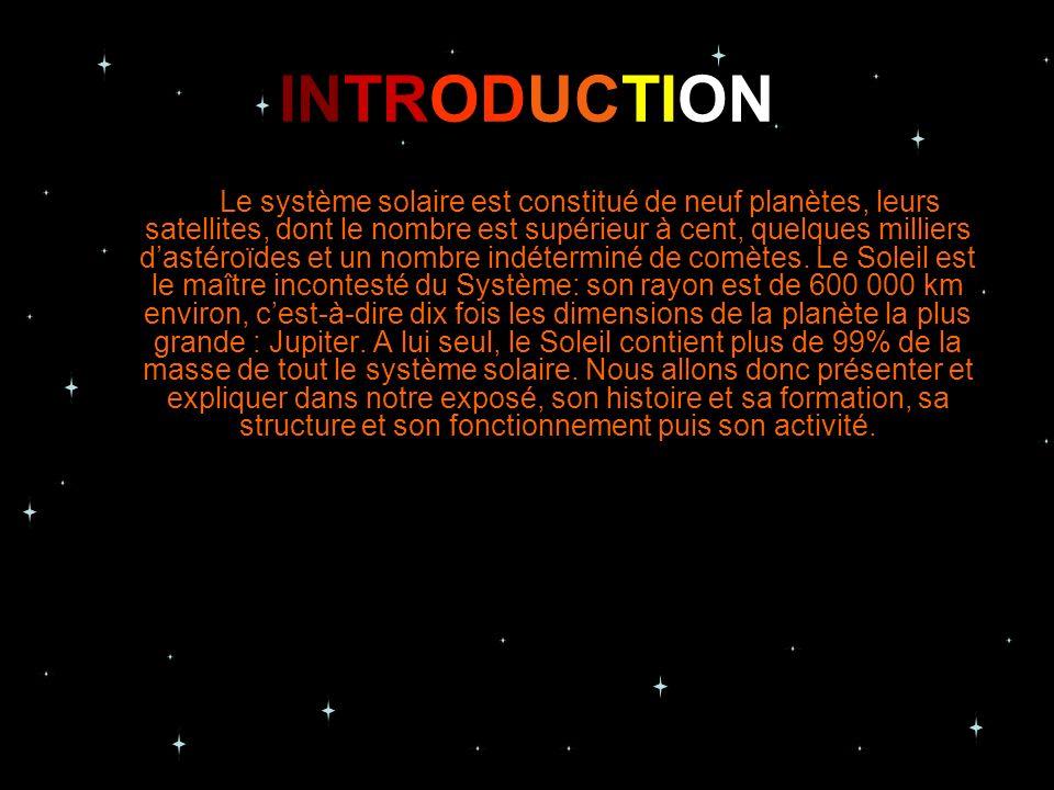 INTRODUCTION Le système solaire est constitué de neuf planètes, leurs satellites, dont le nombre est supérieur à cent, quelques milliers dastéroïdes e