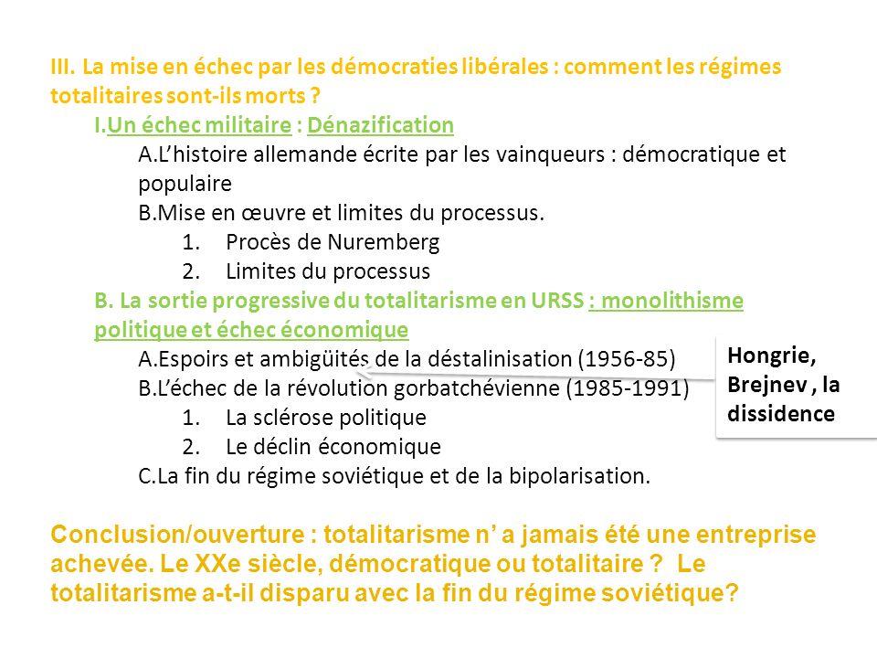 III. La mise en échec par les démocraties libérales : comment les régimes totalitaires sont-ils morts ? I.Un échec militaire : Dénazification A.Lhisto
