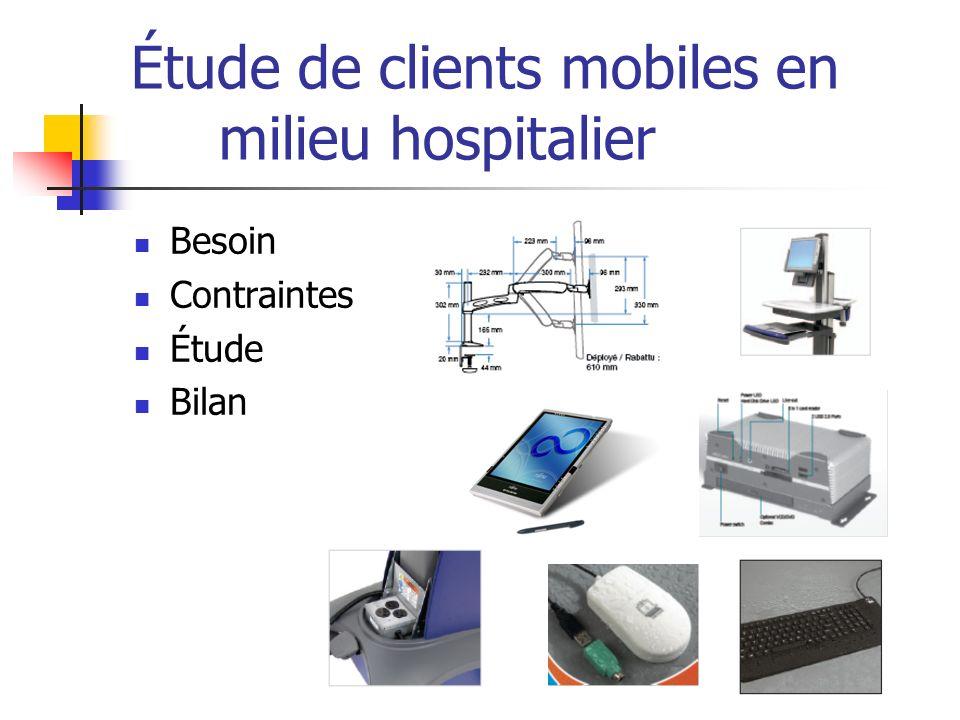 Étude de clients mobiles en milieu hospitalier Besoin Contraintes Étude Bilan