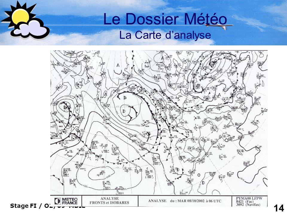 Stage FI / O2/09 MBIE 14 Le Dossier Météo La Carte danalyse