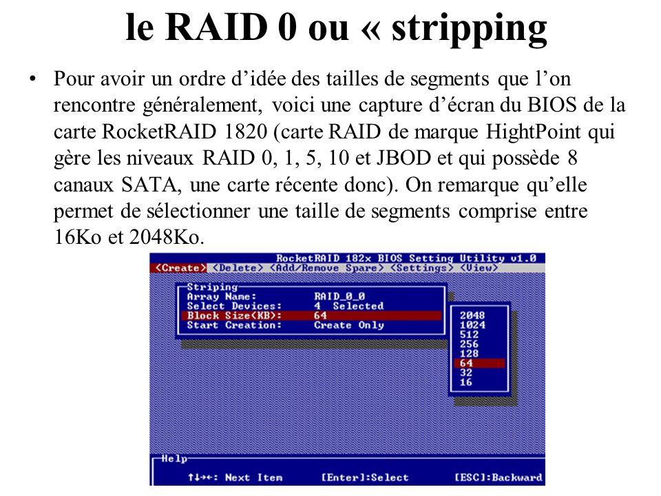 Pour avoir un ordre didée des tailles de segments que lon rencontre généralement, voici une capture décran du BIOS de la carte RocketRAID 1820 (carte