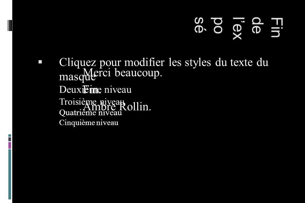 Cliquez pour modifier les styles du texte du masque Deuxième niveau Troisième niveau Quatrième niveau Cinquième niveau Findelexposé Merci beaucoup. Fi
