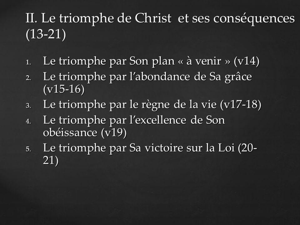1. Le triomphe par Son plan « à venir » (v14) 2.