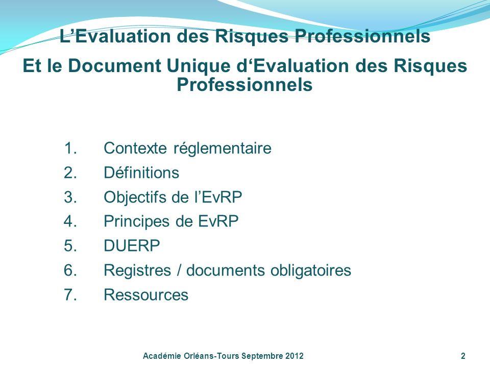 LEvaluation des Risques Professionnels Et le Document Unique dEvaluation des Risques Professionnels 2 Académie Orléans-Tours Septembre 2012 1.Contexte