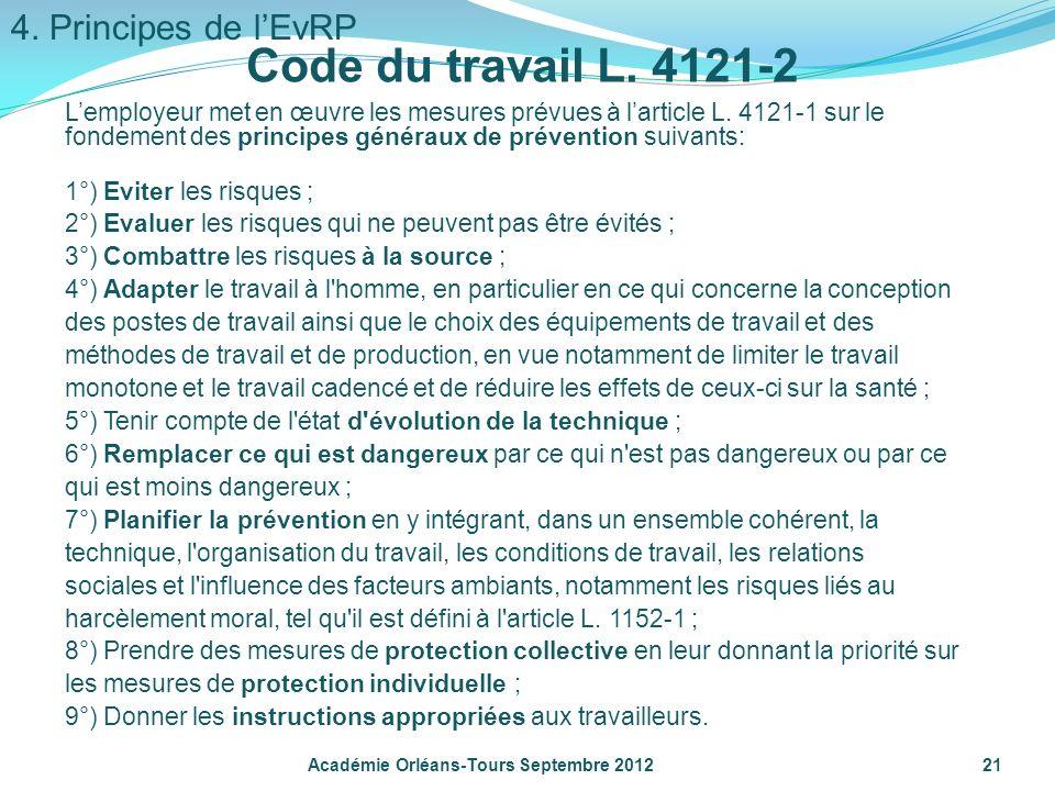 Lemployeur met en œuvre les mesures prévues à larticle L. 4121-1 sur le fondement des principes généraux de prévention suivants: 1°) Eviter les risque