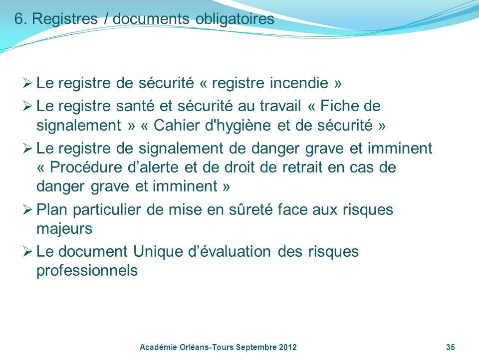 Le registre de sécurité « registre incendie » Le registre santé et sécurité au travail « Fiche de signalement » « Cahier d'hygiène et de sécurité » Le
