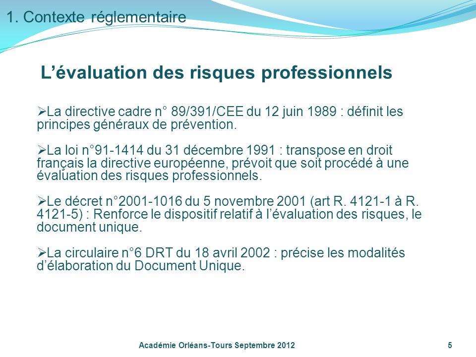 La directive cadre n° 89/391/CEE du 12 juin 1989 : définit les principes généraux de prévention. La loi n°91-1414 du 31 décembre 1991 : transpose en d