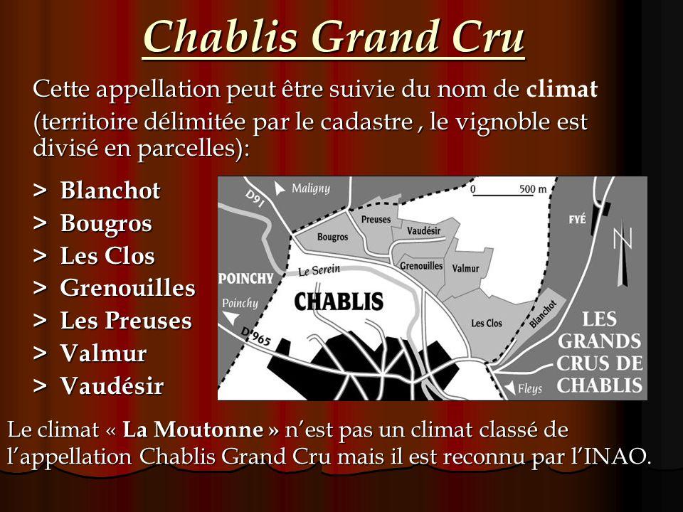 Chablis Grand Cru Cette appellation peut être suivie du nom de Cette appellation peut être suivie du nom de climat (territoire délimitée par le cadast