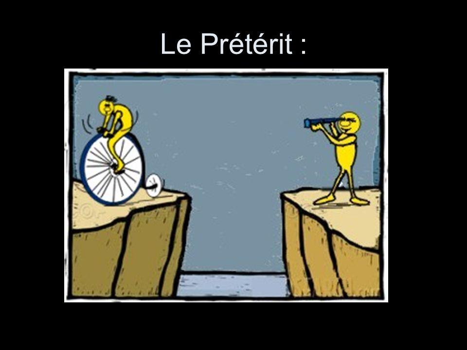 Le Prétérit :