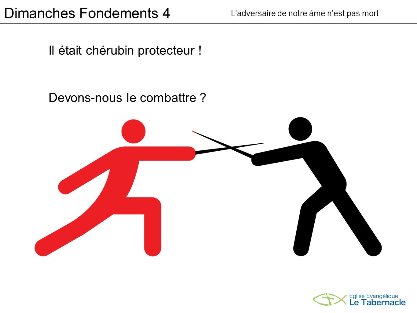 Dimanches Fondements 4 Comment agit-il .par la TENTATION .