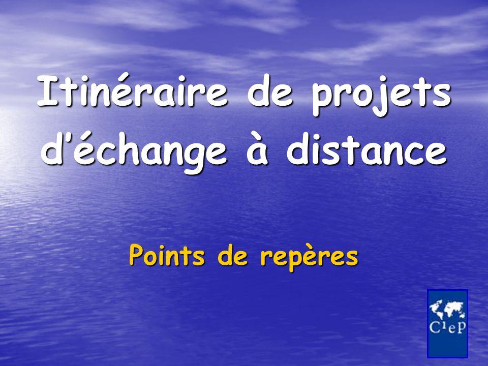 Itinéraire de projets déchange à distance Points de repères