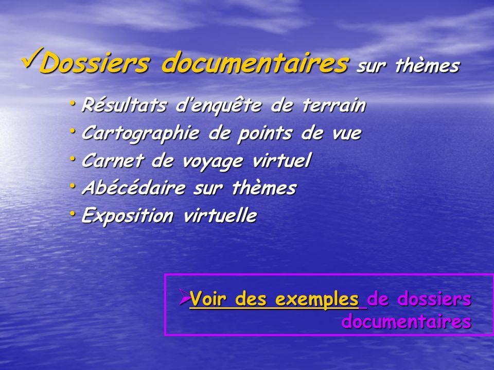 Dossiers documentaires sur thèmes Dossiers documentaires sur thèmes Résultats denquête de terrain Résultats denquête de terrain Cartographie de points
