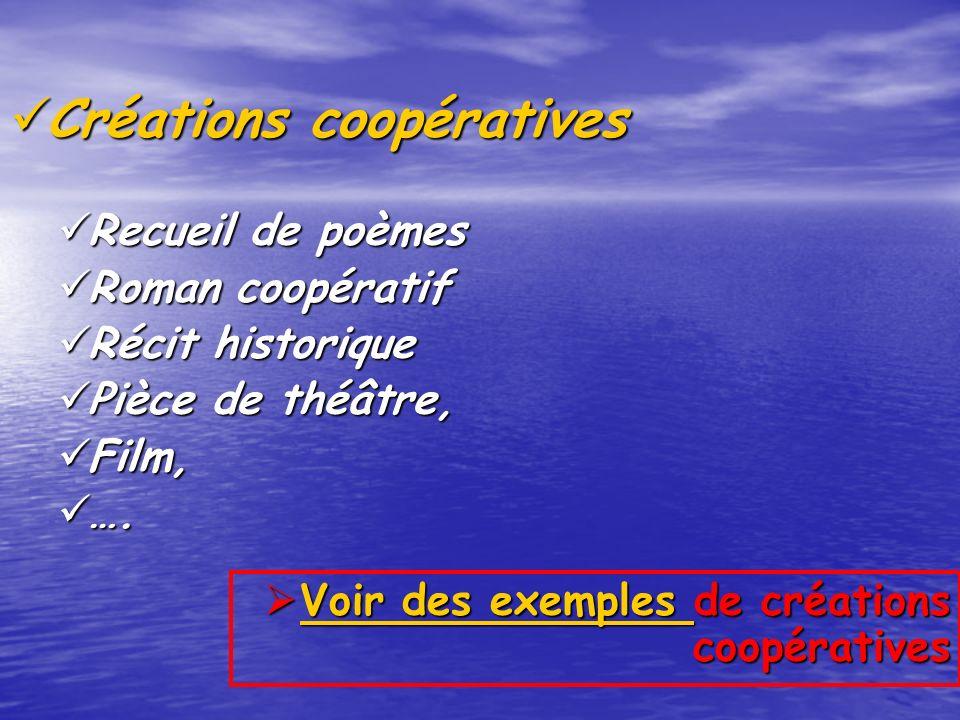 Créations coopératives Créations coopératives Recueil de poèmes Recueil de poèmes Roman coopératif Roman coopératif Récit historique Récit historique