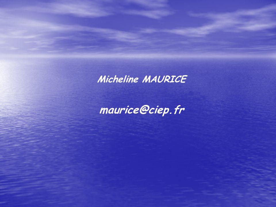 Micheline MAURICE maurice@ciep.fr