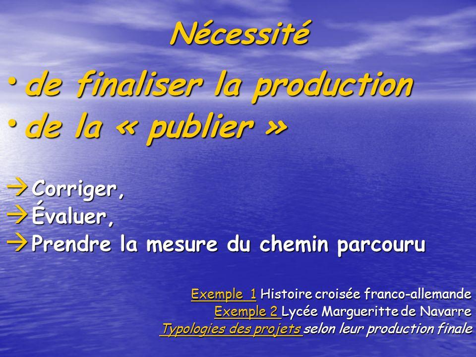 Nécessité de finaliser la production de finaliser la production de la « publier » de la « publier » Corriger, Corriger, Évaluer, Évaluer, Prendre la m