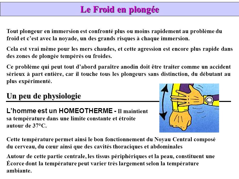Le Froid en plongée Tout plongeur en immersion est confronté plus ou moins rapidement au problème du froid et cest avec la noyade, un des grands risqu