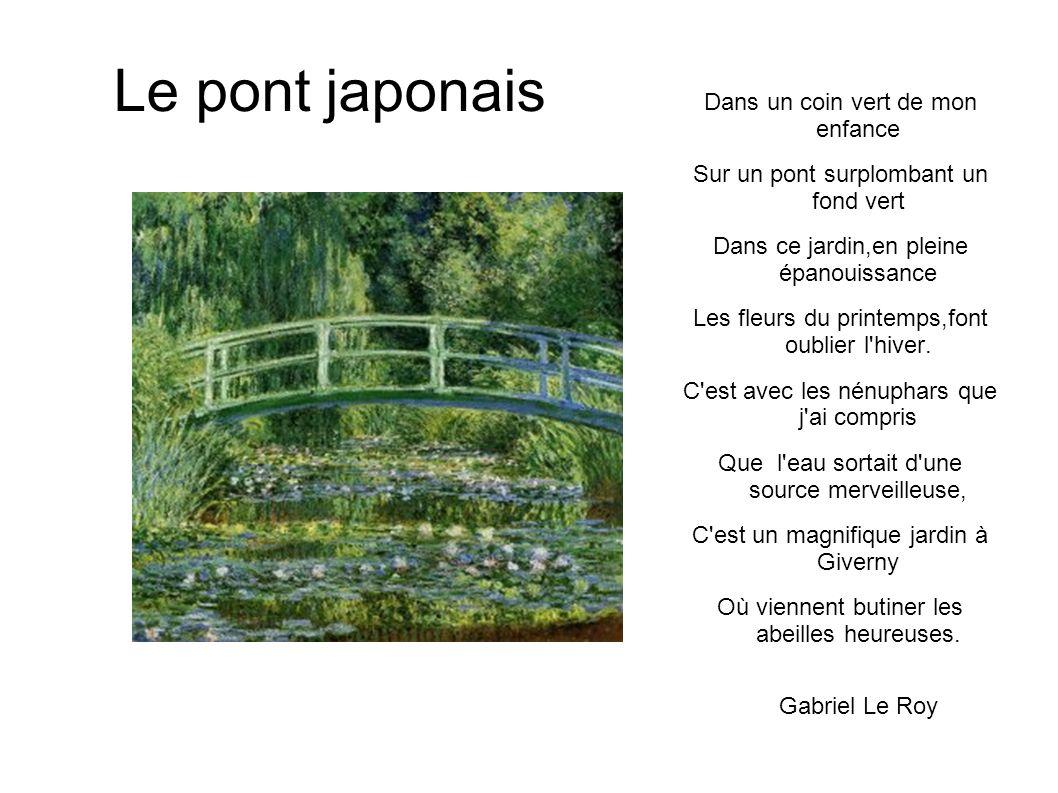 Le pont japonais Dans un coin vert de mon enfance Sur un pont surplombant un fond vert Dans ce jardin,en pleine épanouissance Les fleurs du printemps,