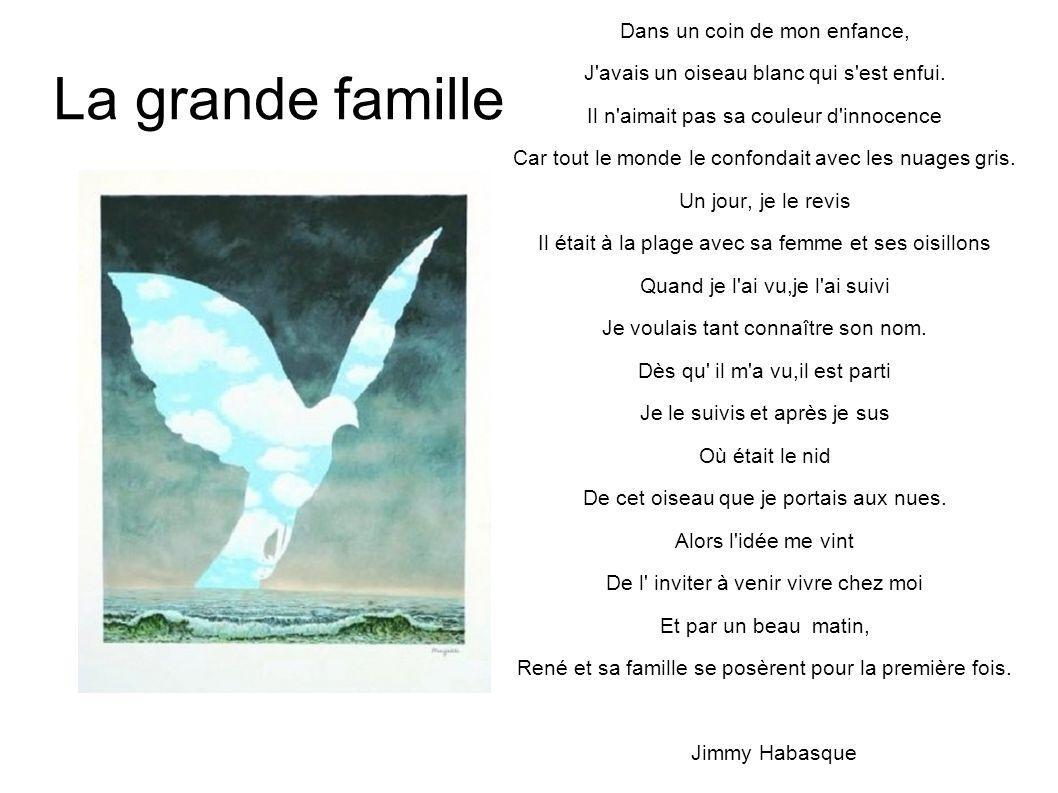 La grande famille Dans un coin de mon enfance, J'avais un oiseau blanc qui s'est enfui. Il n'aimait pas sa couleur d'innocence Car tout le monde le co
