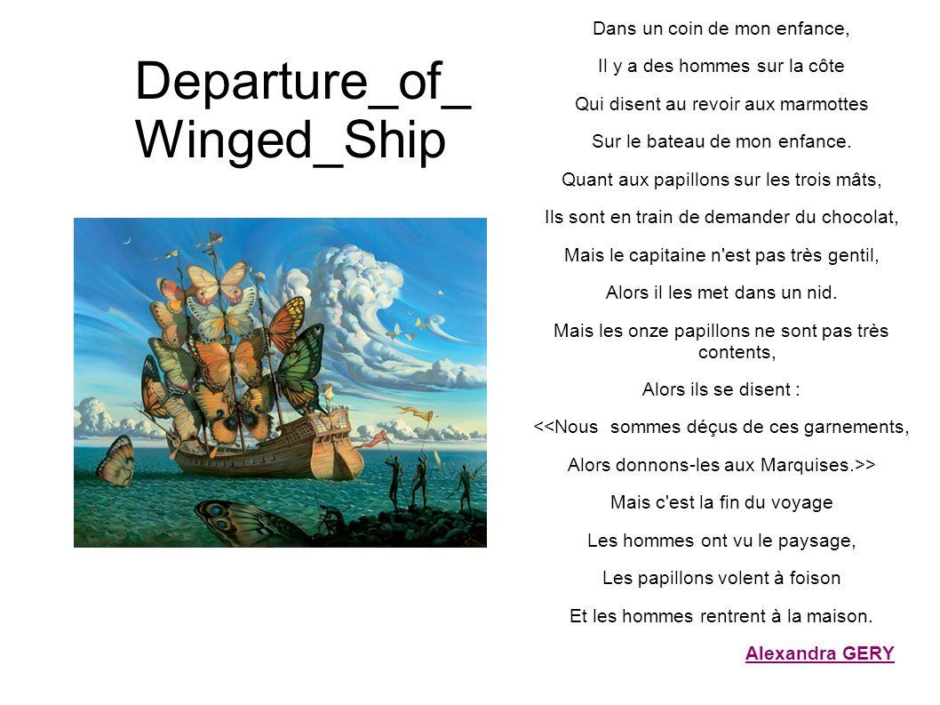 Departure_of_ Winged_Ship Dans un coin de mon enfance, Il y a des hommes sur la côte Qui disent au revoir aux marmottes Sur le bateau de mon enfance.