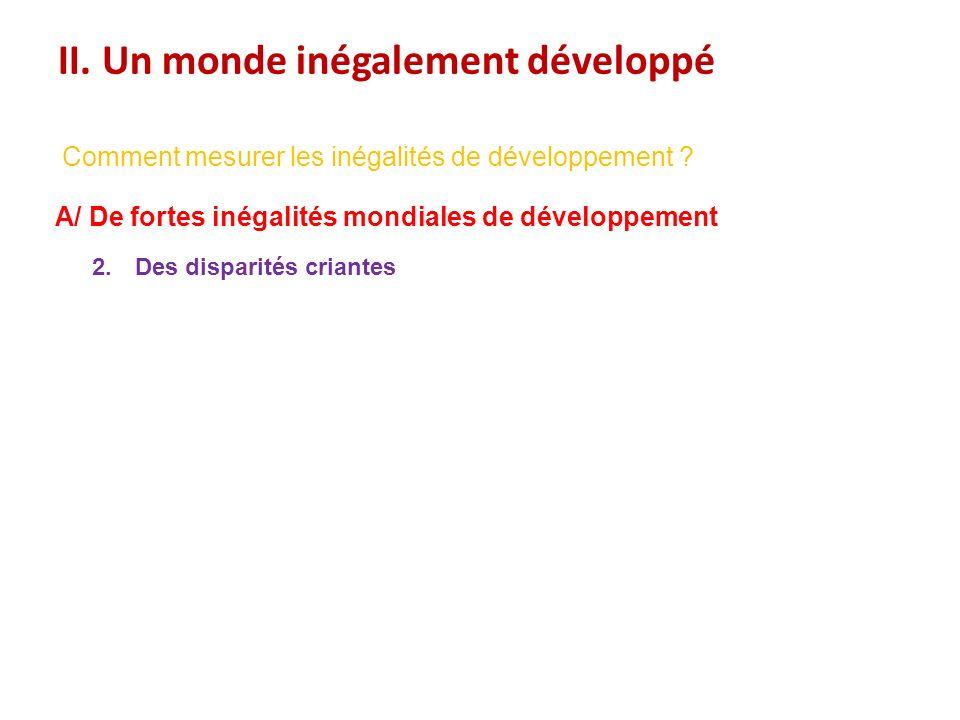 II.Un monde inégalement développé Comment mesurer les inégalités de développement .