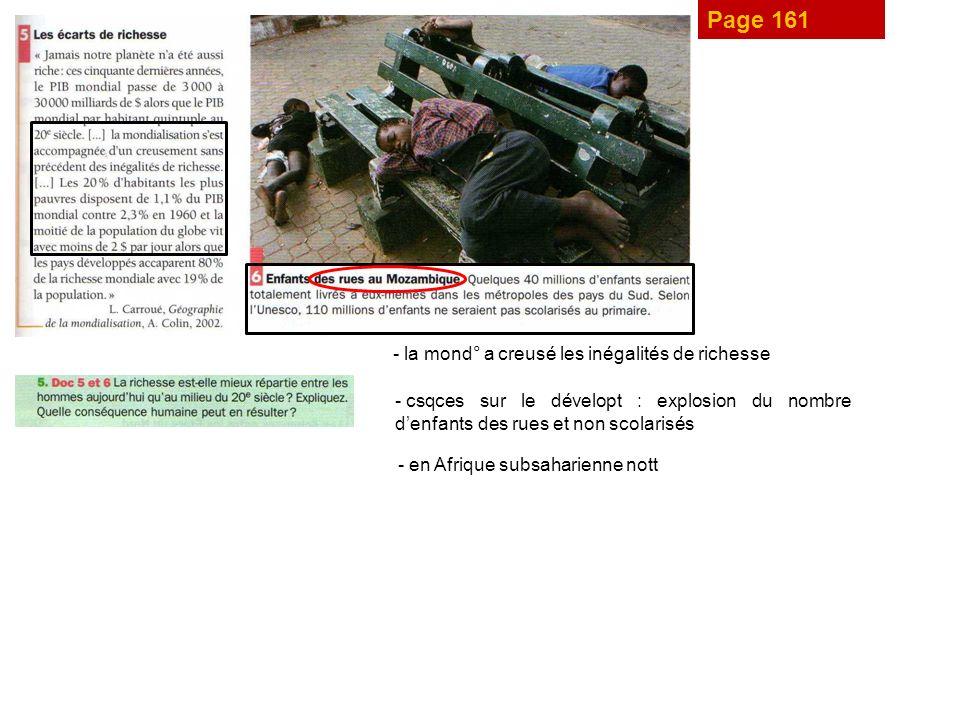 Page 161 - la mond° a creusé les inégalités de richesse - csqces sur le dévelopt : explosion du nombre denfants des rues et non scolarisés - en Afrique subsaharienne nott