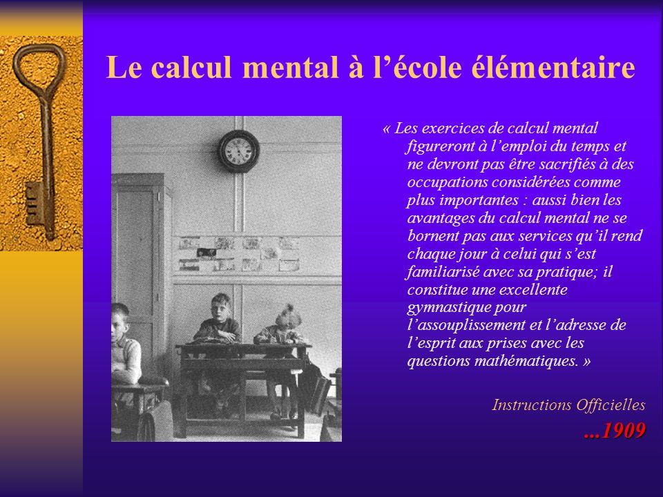 Le calcul mental à lécole élémentaire « Les exercices de calcul mental figureront à lemploi du temps et ne devront pas être sacrifiés à des occupation