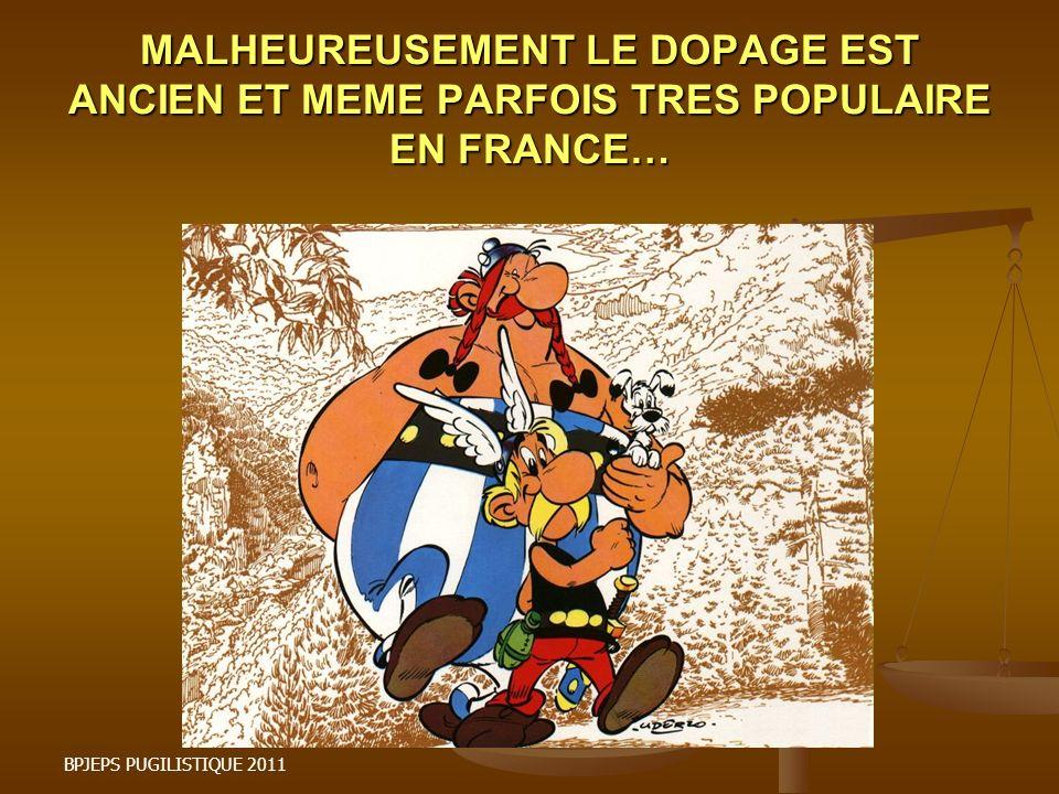 MALHEUREUSEMENT LE DOPAGE EST ANCIEN ET MEME PARFOIS TRES POPULAIRE EN FRANCE… BPJEPS PUGILISTIQUE 2011