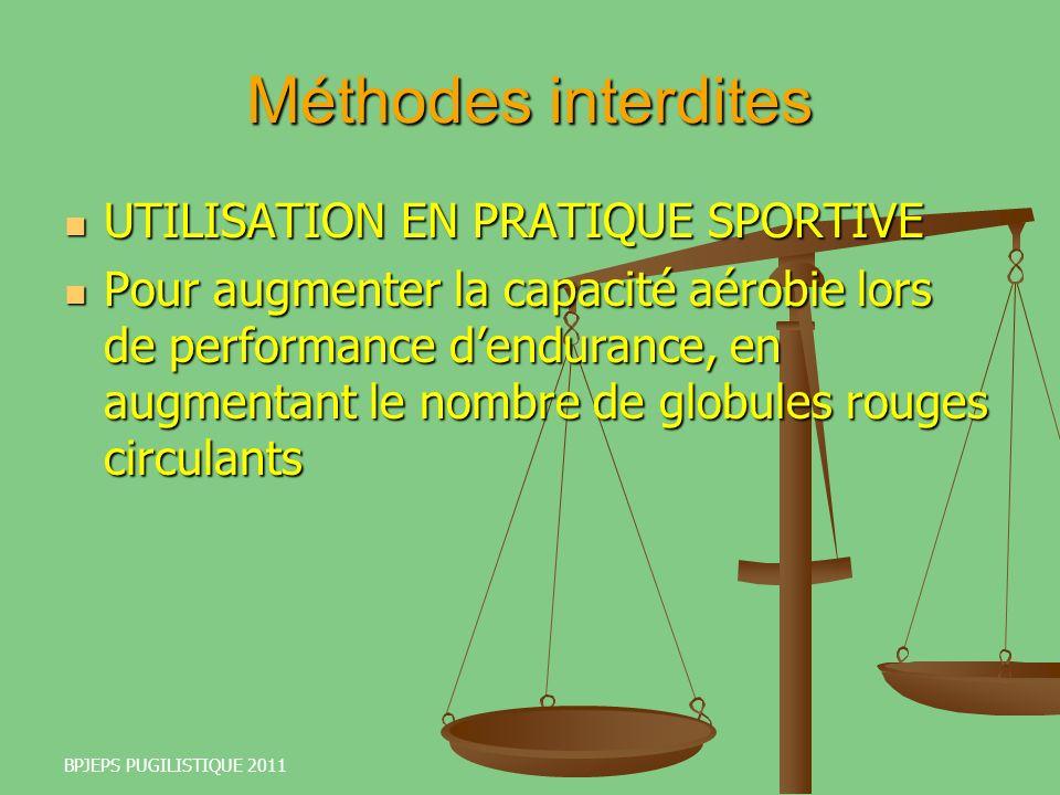 BPJEPS PUGILISTIQUE 2011 Méthodes interdites UTILISATION EN PRATIQUE SPORTIVE UTILISATION EN PRATIQUE SPORTIVE Pour augmenter la capacité aérobie lors